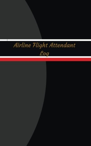 Airline Flight Attendant Log (Logbook, Journal - 96 pages, 5 x 8 inches): Airline Flight Attendant Logbook (Black & Gray Cover, Small) (Unique Logbook/Record Books)