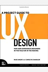 A Project Guide to UX Design 1st (first) edition Paperback