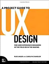 A Project Guide to UX Design 1st (first) edition
