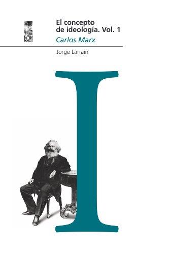Concepto de ideología, El Vol 1. Marx (Spanish Edition)