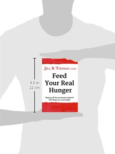 Feed your real hunger; getting off the emotional treadmill that keeps you overweight