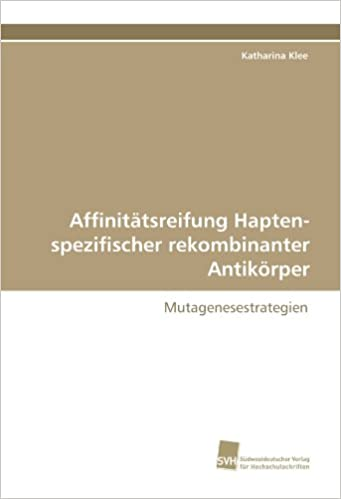 Book Affinitätsreifung Hapten-spezifischer rekombinanter Antikörper: Mutagenesestrategien