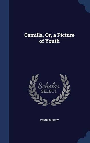 Read Online Camilla, Or, a Picture of Youth pdf epub