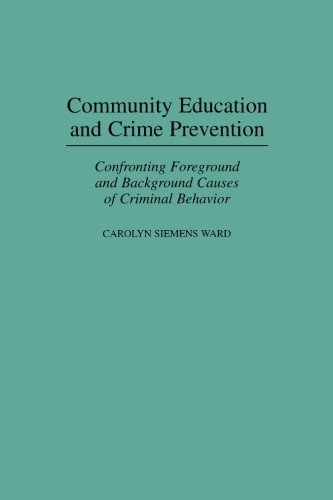Community Education and Crime Prevention: Confronting Foreground and Background Causes of Criminal Behavior