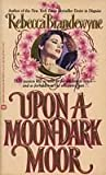 Upon a Moon-Dark Moor, Rebecca Brandewyne, 0446327514
