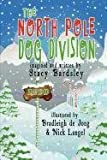 The North Pole Dog Division, Stacy Bardsley, 1933846291