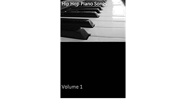 Hip Hop Piano Songs Volume 1 Kindle Edition By Living Force Arts