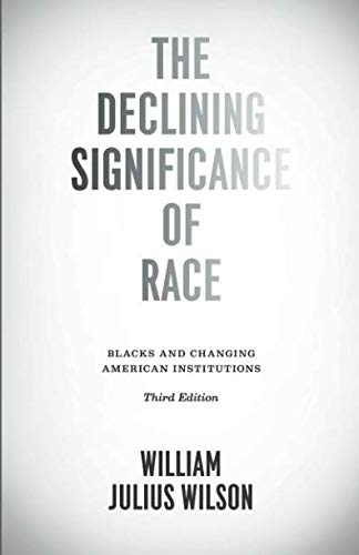 The Declining Significance of Race: Blacks and Changing American Institutions