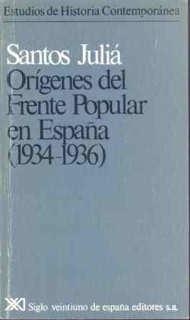 Orígenes del Frente Popular en España 1934-1936 Estudios de historia contemporánea: Amazon.es: Juliá Díaz, Santos: Libros