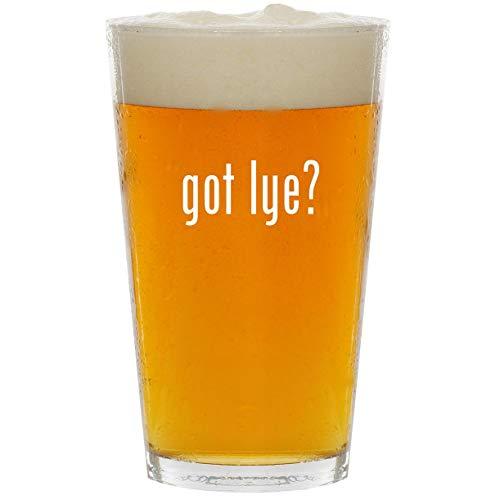 got lye? - Glass 16oz Beer Pint (Rooto Crystals Of Household Lye Drain Opener)