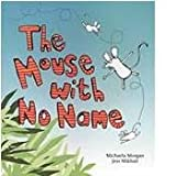 Mouse with No Name, Michaela Morgan, 1596466839