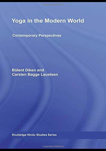 Yoga in the Modern World: Contemporary Perspectives (Routledge Hindu Studies Series) ebook