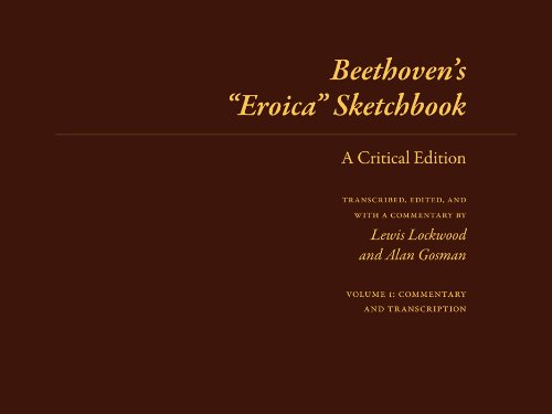 Beethoven's ''Eroica'' Sketchbook: A Critical Edition (Beethoven Sketchbook Series) by University of Illinois Press