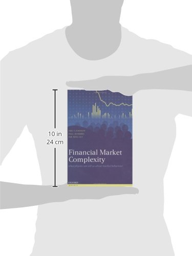 Financial Market Complexity: What Physics Can Tell Us About Market Behaviour (Oxford Finance Series) by Oxford University Press