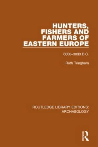 Hunters, Fishers and Farmers of Eastern Europe, 6000-3000 B.C. by Routledge