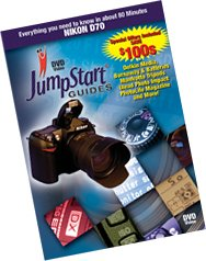 JumpStart Video Training Guide on DVD for the Nikon D70 Digital Camera. - Jumpstart Video Training Guide