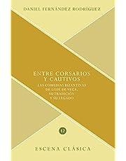 Entre corsarios y cautivos: las comedias bizantinas de Lope de Vega, su tradición y su legado: 12 (Escena clásica)