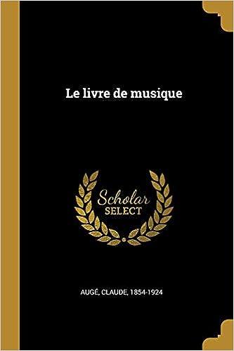 Le Livre De Musique French Edition Auge Claude 1854 1924