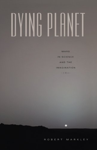 Dying Planet: Mars in Science and the Imagination