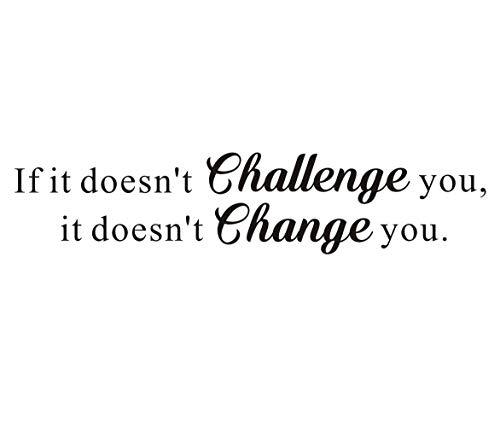 IARTTOP If it Doesn't Challenge You,it Doesn't Change You Mural Quote Inspirational Vinyl Letters&Sayings Gym Workout Motivational Art Decal,(Black) Words Wall Sticker,Excellent - Wall Sticker Words