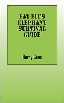 Fat Eli's Elephant Survival Guide