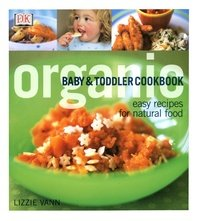 Download Organic Baby and Toddler Cookbook: Easy Recipes for Natural Food pdf