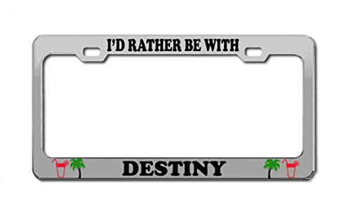 Product Express I'd Rather BE with Destiny Boy Girl Name US Canada Fit 12x6 Aluminum License Plate Frame