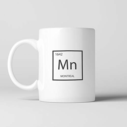 Montreal Element Coffee Mug, Cup, Science, Periodic Table, Tea, Cocoa, Quebec, Canada, Canadian, City Of The Saints, French-Canadian Unique Gift Novelty Ceramic Coffee Mug Tea Cup - 11oz ()
