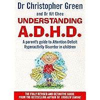 Understanding A. D. H. D. A Parent's Guide to Attention Deficit Hyperactivity Disorder in Children