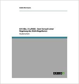 14 ABS. 3 Luftsig - Zum Versuch Einer Regelung Des Nicht-Regelbaren (Paperback)(German) - Common