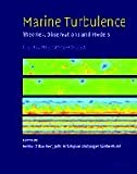 Marine Turbulence: Theories, Observations, and Models, John Simpson, Helmut Baumert, 0521837898