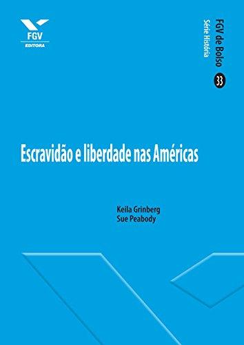 Escravidão e liberdade nas Américas (FGV de Bolso)