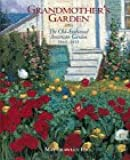 Grandmother's Garden: The Old-Fashioned American Garden 1865-1915