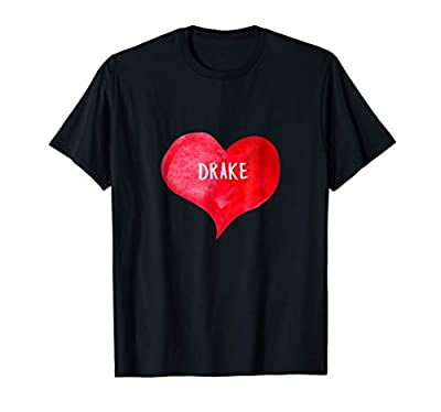 I Love DRAKE - Love Heart T-shirt, Gifts Valentine's Day
