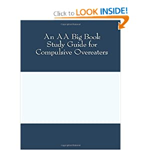 An AA Big Book Study Guide for Compulsive Overeaters Lawrie C.
