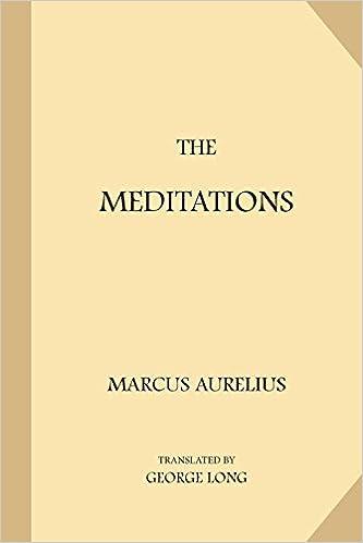 5ef56b59ea Amazon.com: The Meditations (9781547208128): Marcus Aurelius, George Long:  Books