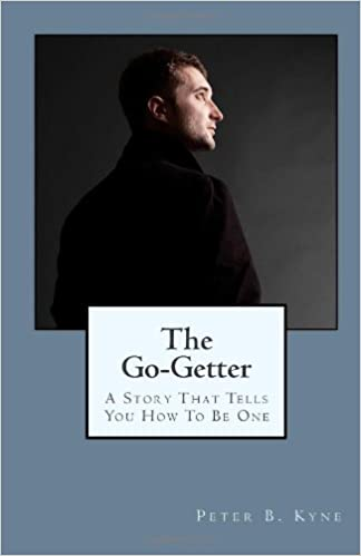 The go getter a story that tells you how to be one peter b kyne the go getter a story that tells you how to be one peter b kyne 9781557420602 amazon books fandeluxe Gallery