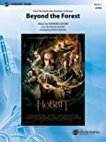 Beyond the Forest (from The Hobbit: The Desolation of Smaug) - Music by Howard Shore, lyrics by Philippa Boyens / arr. Patrick Roszell - Conductor Score