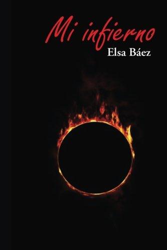Mi infierno (Spanish Edition) [Elsa Baez Beltre] (Tapa Blanda)