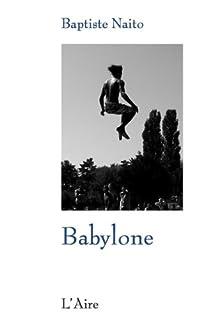 Babylone : roman, Naito, Baptiste