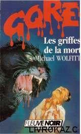 Les griffes de la mort par Wolfitt Michael