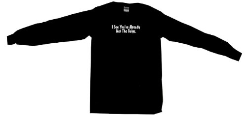I See You've Already Met the Twins Men's Tee Shirt 5XL-Black Long Sleeve