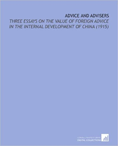 Book Advice and Advisers: Three Essays on the Value of Foreign Advice in the Internal Development of China (1915)