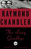 The Long Goodbye: A Novel (Philip Marlowe series Book 6)