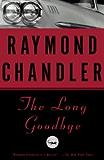 The Long Goodbye: A Novel (Philip Marlowe series Book 6)