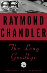 The Long Goodbye: A Novel (Philip Marlowe series Book 6) by [Chandler, Raymond]