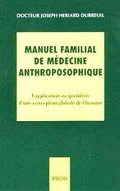 La santé au pluriel : Manuel familial de médecine anthroposophique - L'application au quotidien d'une conception globale de l'homme