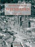 Rundflug über das alte Wiesbaden: Historische Luftaufnahmen
