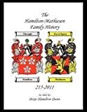 The Hamilton - Mathieson Family History, Dixie Hamilton Dunn, 1607467860