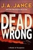 Dead Wrong, J. A. Jance, 0060540907